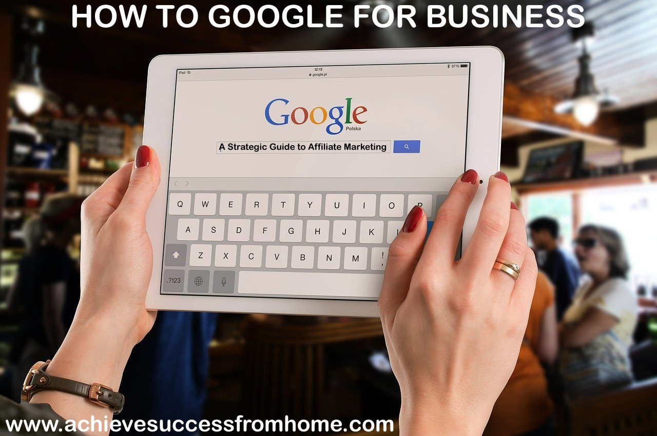How to google for business - A strategic guide to affiliate marketing