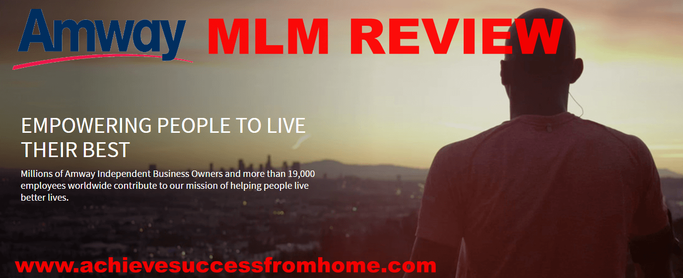 The Amway MLM Review [Is it the DREAM or a complete NIGHTMARE?]