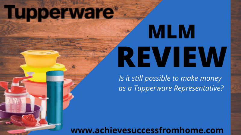 Tupperware MLM Review - OLD Company that hasn't gone with the times!
