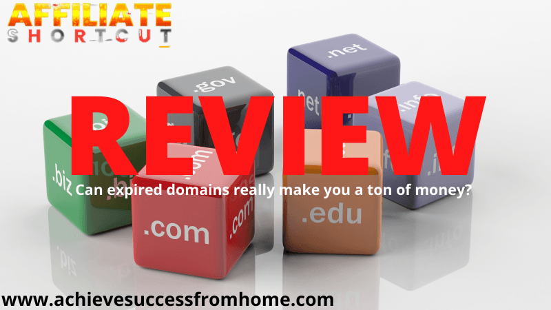 Affiliate Shortcut Review: Can you really make money with Expired Domains?
