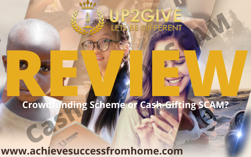 Up2Give Review - Crowdfunding Scheme or a Cash Gifting SCAM?