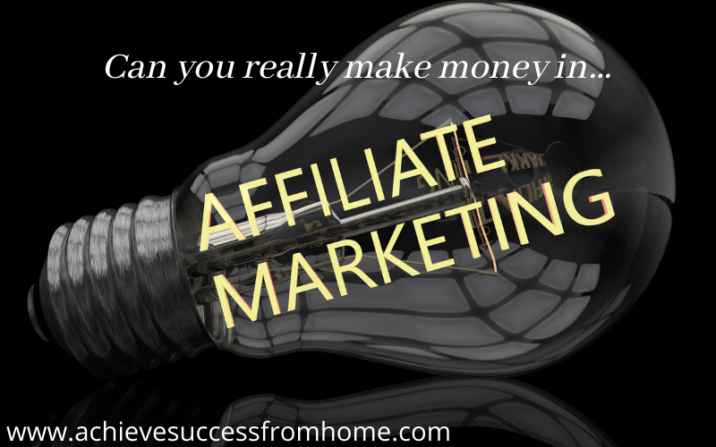 How to Make Money in Affiliate Marketing - Is it really possible to make a living as an Affiliate Marketer?