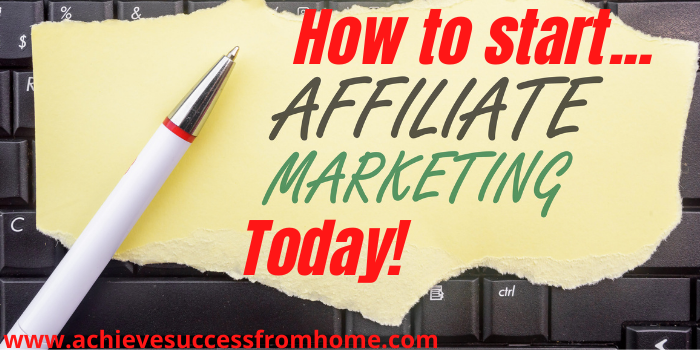How to start affiliate marketing today