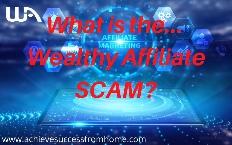 What is the Wealthy Affiliate SCAM