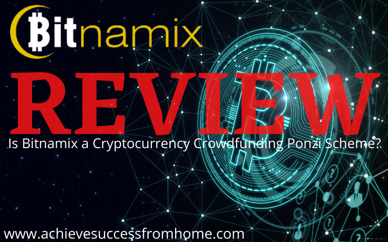 Bitnamix Review - Is this just a Crowdfunding Ponzi Scheme that you should stay away from?