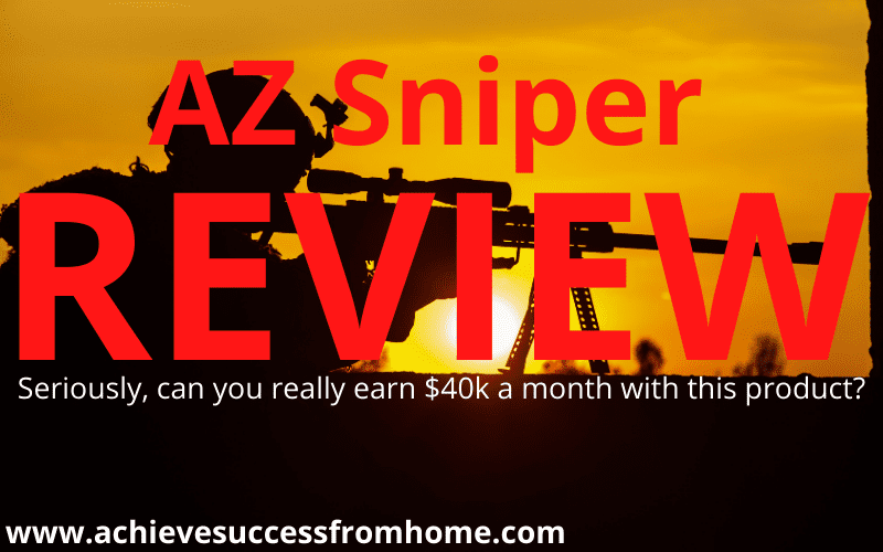 AZ Sniper Review - Can you Honestly make $40K a Month with this Product?