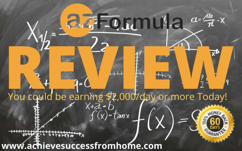 AZ Formula Review - Earning $60K a month is going to take a little more than pressing a few buttons!