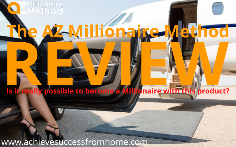 The AZ Millionaire Method Review - $90,000 in a month, how is that ever possible?