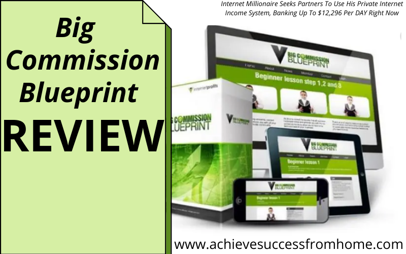 Big Commission Blueprint Review - A Great Training Course or is Dean Holland just trying to empty your Bank Account?
