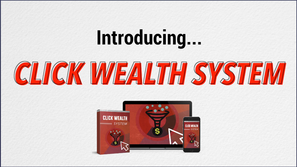 The Click wealth system review - Click Wealth System