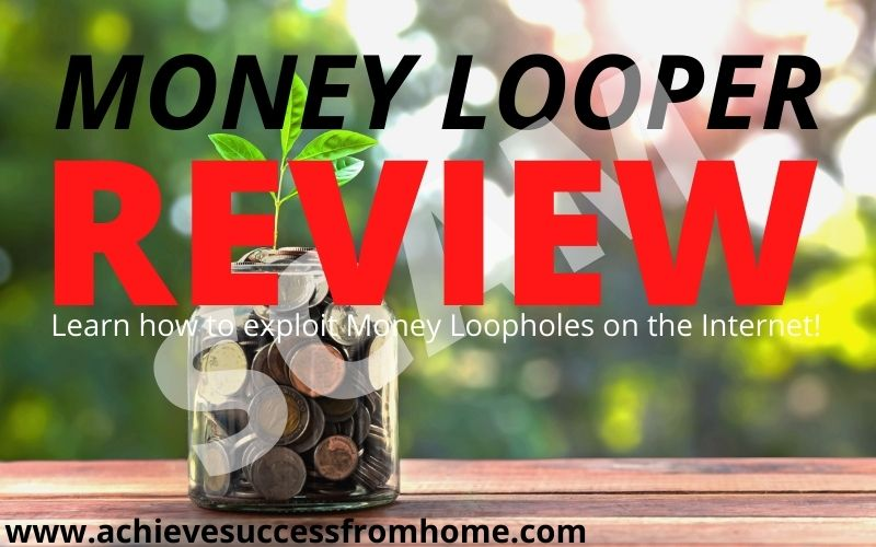 The Money Looper Review - Money Loopholes Just Do Not Exist. Not in the sense that The Owners of Money Looper Insist!