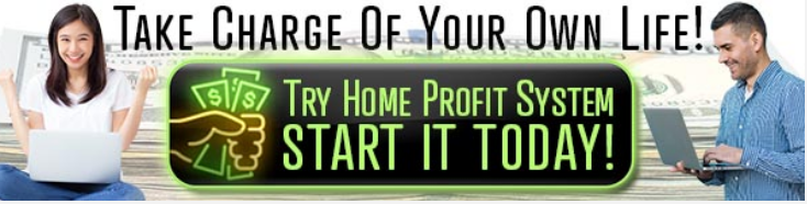 is Home Profit System a scam - Take charge of your life