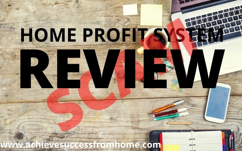 Home Profit System Review - Nothing here to suggest any other than its a SCAM!