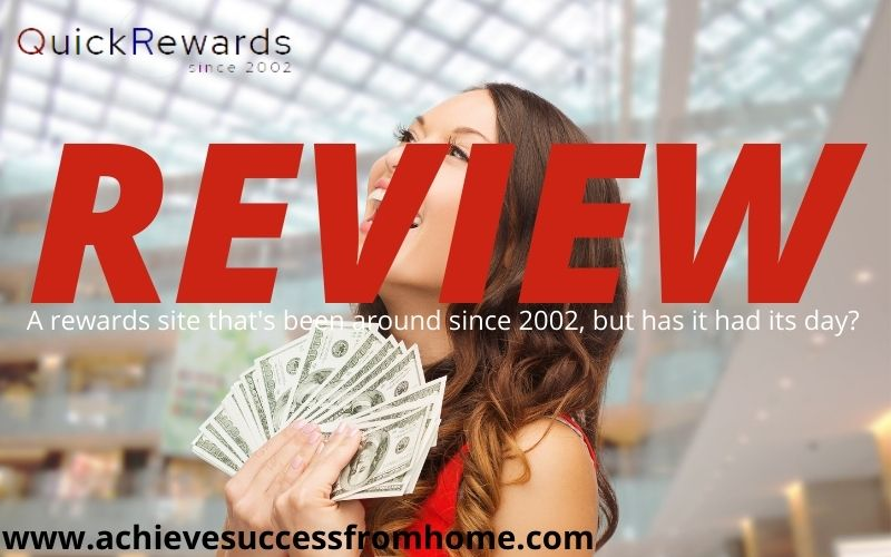 QuickRewards Review 2021 - Been around since 2002 but does it still work?