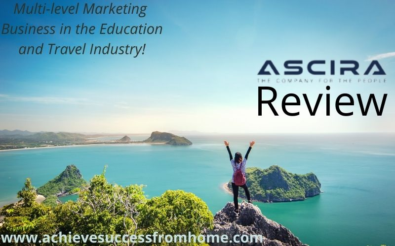 Ascira Review - An education and travel industry MLM