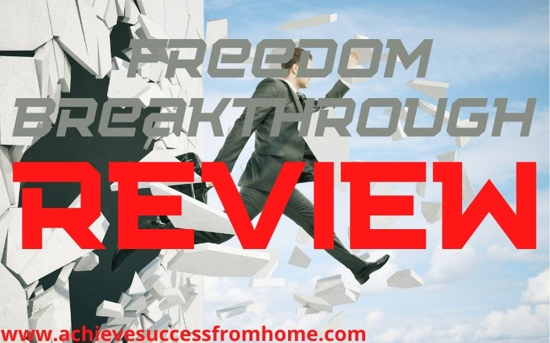 Freedom Breakthrough Review - Good course but there are better alternatives!
