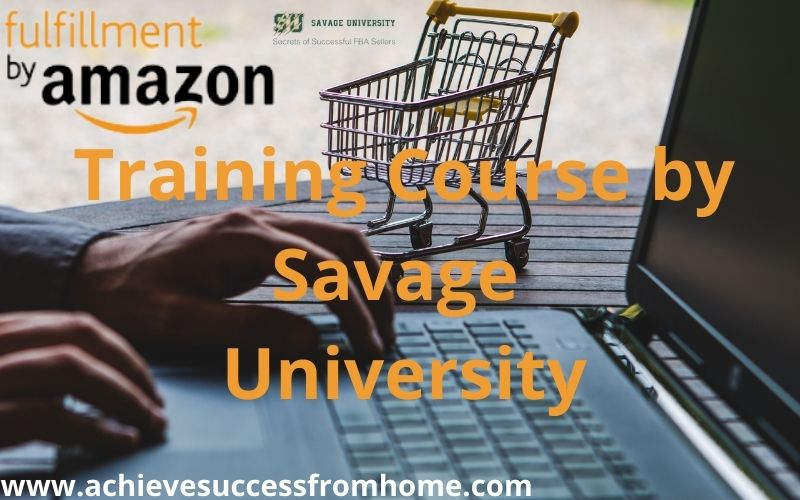 Savage University Review - Amazon FBA is a great business model but costly!