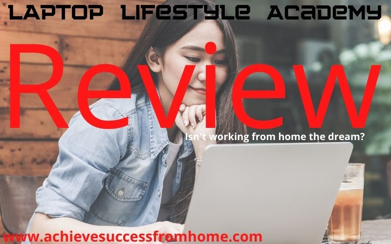 Laptop Lifestyle Academy Review - Is this course really worth the money?
